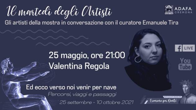 ADAFA Cremona : MARTEDì DEGLI ARTISTI 25 maggio diretta con  Valentina Regola