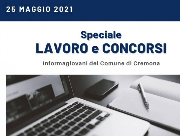 SPECIALE LAVORO E CONCORSI Cremona,Crema,Soresina Casal.ggiore –25 maggio 2021
