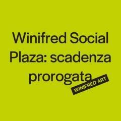 CREMA PROROGA SCADENZA | Bando ARTE UNDER 35 WINIFRED SOCIAL PLAZA