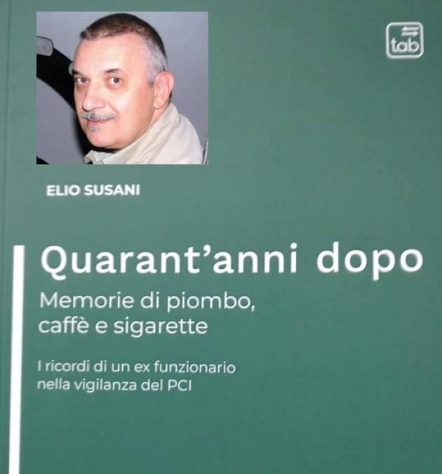 Elio Susani '40anni dopo. Memorie di piombo caffè e sigarette…..' | G.Azzoni