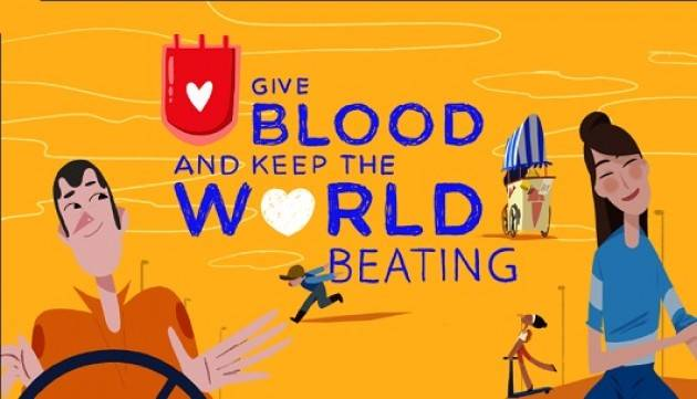 ''Give blood and keep the world beating'': in Italia l'evento globale della ''Giornata mondiale del donatore di sangue''