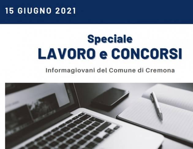 SPECIALE LAVORO E CONCORSI Cremona,Crema,Soresina Casal.ggiore –15 giugno 2021