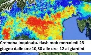 Cremona Inquinata. flash mob mercoledì 23 giugno 10,30-12 ai giardini pubblici