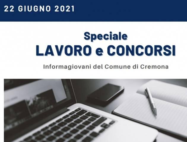 SPECIALE LAVORO E CONCORSI Cremona,Crema,Soresina Casal.ggiore –22 giugno 2021