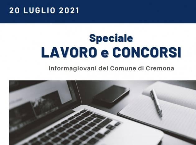 SPECIALE LAVORO E CONCORSI Cremona,Crema,Soresina Casal.ggiore –20 luglio 2021