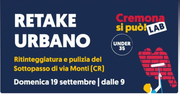 CREMONA Evento Retake urbano sottopasso via Monti il 19 settembre