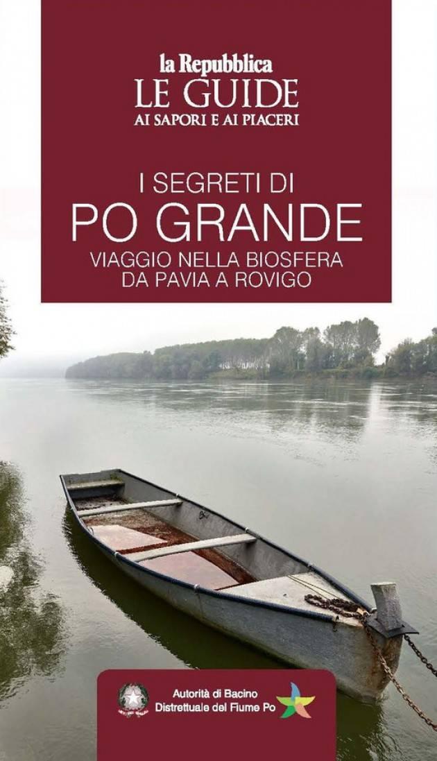 I segreti di Po Grande —Viaggio nella biosfera da Pavia a Rovigo | Rosanna Santolin