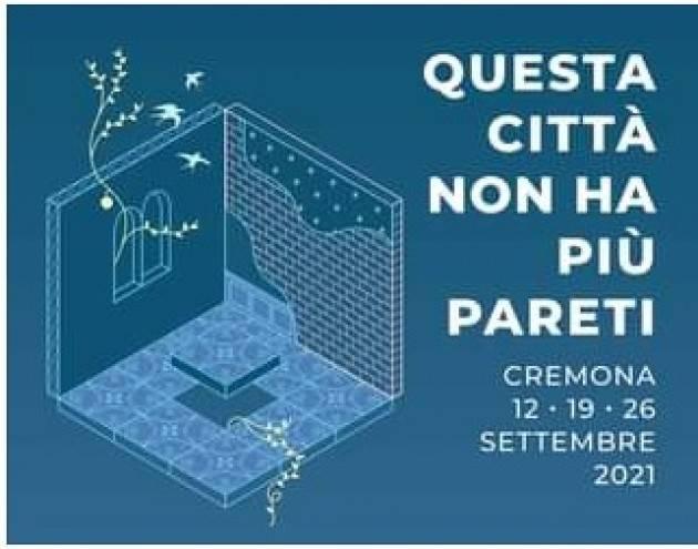 Cremona Arcipelago Questa Citta non ha più pareti: 12,19 e 26 settembre 20921