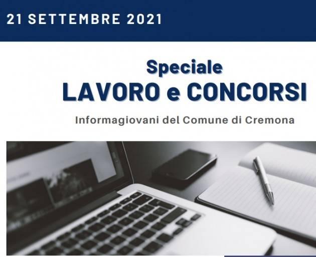 SPECIALE LAVORO CONCORSI Cremona,Crema,Soresina Casal.ggiore – 21settembre 2021
