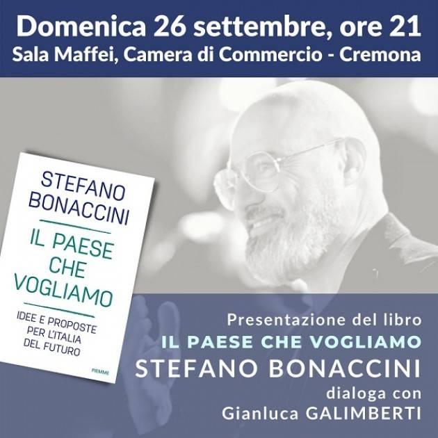 Stefano Bonaccini  presenta a Cremona  domenica 26 settembre il suo libro