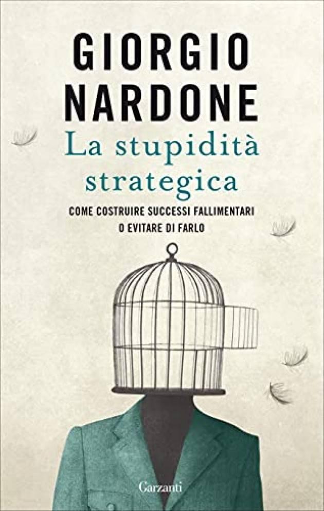 Recensione LA STUPIDITA' STRATEGICA  di Giorgio Nardone  © Miriam Ballerini