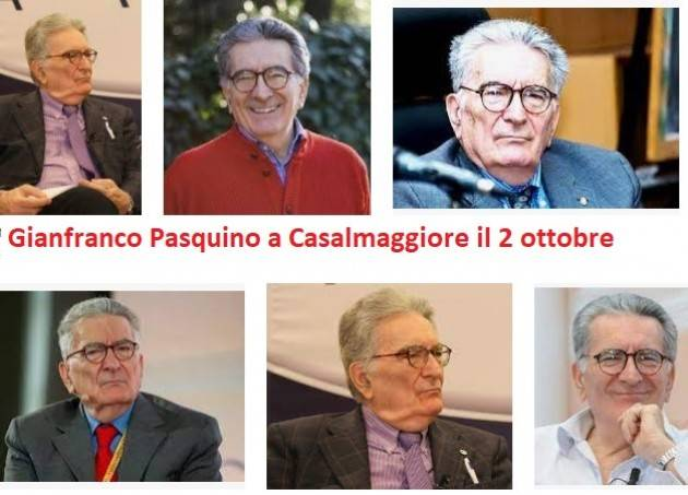Casalmaggiore il  2 ottobre alle ore 17:30 Gianfranco Pasquino