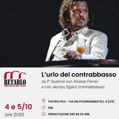 Al Teatro Filo di Cremona giorno 4 e 5 ottobre L'ᴜʀʟᴏ ᴅᴇʟ ᴄᴏɴᴛʀᴀʙʙᴀssᴏ