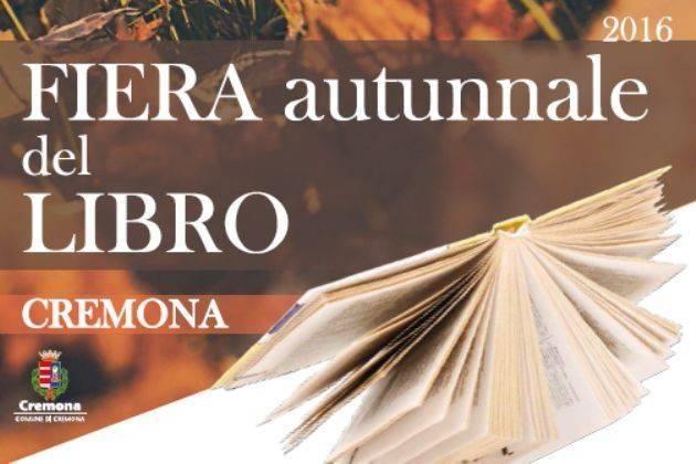 Cremona Dal 15 ottobre al 7 novembre edizione autunnale della Fiera del libro
